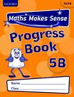 Maths Makes Sense: Y5: B Progress Book Pack of 10 by Carrie Dunne, Richard Dunne (Multiple copy pack, 2011)