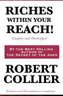 Riches Within Your Reach! Complete and Unabridged by Robert Collier (Hardback, 2010)