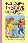 The Brave Little Puppy and Other Stories by Enid Blyton (Hardback, 1993)
