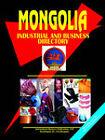 Mongolia Industrial and Business Directory by International Business Publications, USA (Paperback / softback, 2006)