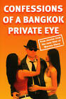 Confessions of a Bangkok Private Eye: True Stories from the Case Files of Warren Olson by Warren Olson, Stephen Leather (Paperback, 2006)