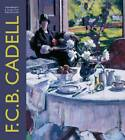 Cadell: The Life and Works of a Scottish Colourist 1883-1937 by Tom Hewlett, Duncan Macmillan (Hardback, 2011)