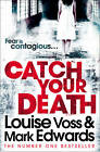 Catch Your Death by Louise Voss, Mark Edwards (Paperback, 2012)