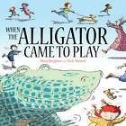 When the Alligator Came to Play by Mara Bergman (Paperback, 2013)