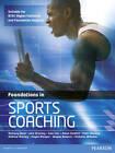 Foundations in Sports Coaching by Nikki Mackay, Adam Gledhill, Wayne Roberts, Hayden Morgan, Andrew Manley, Nicholas Willsmer, Sam Carr, John Brierley, Anthony Bush (Paperback, 2012)