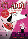 Claude in the Spotlight by Alex T. Smith (Paperback, 2013)
