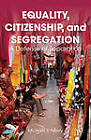 Equality, Citizenship, and Segregation: A Defense of Separation by Michael S. Merry (Hardback, 2013)