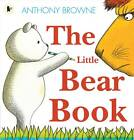 The Little Bear Book by Anthony Browne (Paperback, 2013)