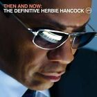 Herbie Hancock - Then and Now (The Definitive , 2008)