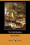 The Gold-Stealers (Dodo Press), Dyson, Edward, New Book