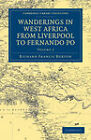 Wanderings in West Africa from Liverpool to Fernando Po: By a F.R.G.S. by Sir Richard Francis Burton (Paperback, 2011)