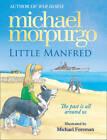 Little Manfred by Michael Morpurgo (Hardback, 2011)