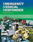 Emergency Medical Responder: First on Scene by Chris Le Baudour, Keith Wesley, Gloria Bizjak, J. David Bergeron (Paperback, 2011)