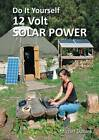 Do It Yourself 12 Volt Solar Power by Michael Daniek (Paperback, 2012)