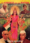 The Goddess and the Nation: Mapping Mother India by Sumathi Ramaswamy (Paperback, 2010)