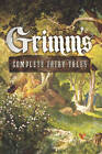 Grimm's Complete Fairy Tales by The Brothers Grimm (Hardback, 2012)