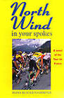 North Wind in Your Spokes: A Novel of the Tone of France by Hans Blickensdsrfer (Hardback, 2000)