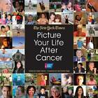 Picture Your Life After Cancer by The New York Times (Hardback, 2012)