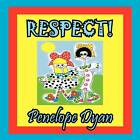 Respect! by Penelope Dyan (Paperback / softback, 2012)