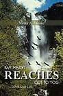 My Heart Reaches Out to You: Love and Life by Victor A Ezeoke (Paperback / softback, 2012)