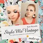 Style Me Vintage: Make Up by Katie Reynolds (Hardback, 2011)