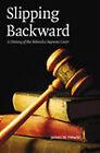 Slipping Backward: A History of the Nebraska Supreme Court by James W. Hewitt (Paperback, 2010)