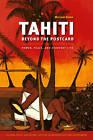 Tahiti Beyond the Postcard: Power, Place, and Everyday Life by Miriam Kahn (Paperback, 2011)