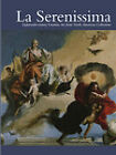 La Serenissima: Eighteenth-Century Venetian Art from North American Collections by Oklahoma City Museum of Art (Paperback, 2010)
