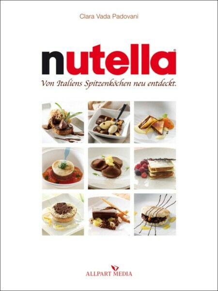 Clara Vada Padovani - Nutella: Von Italiens Spitzenköchen neu entdeckt /4