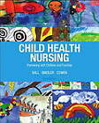 Child Health Nursing by Ruth C. Bindler, Kay J. Cowen, Jane W. Ball (Hardback, 2013)