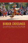 Border Crossings: Transnational Americanist Anthropology by University of Nebraska Press (Paperback, 2009)