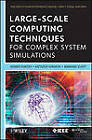Large-Scale Computing Techniques for Complex System Simulations by Werner Dubitzky, Bernard Schott, Krzysztof Kurowski (Hardback, 2011)