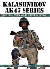 Kalashnikov AK47 Series: The 7.62 X 39mm Assault Rifle in Detail by Martin J. Brayley (Hardback, 2013)