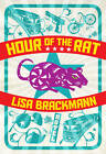 Hour of the Rat by Lisa Brackmann (Hardback, 2013)