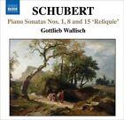 Franz Schubert - Schubert: Piano Sonatas Nos. 1, 8 & 15 'Reliquie' (2007)