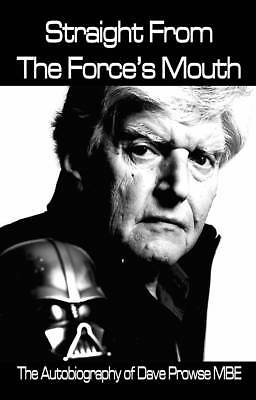 Straight From The Force's Mouth: The Autobiography of Dave Prowse MBE-ExLibrary