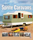 The Story of Sprite Caravans by Andrew Jenkinson (Paperback, 2011)