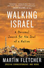 Walking Israel: A Personal Search for the Soul of a Nation by Martin Fletcher (Paperback, 2011)