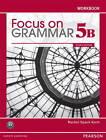 Focus on Grammar Workbook Split 5B by Rachel Spack Koch (Paperback, 2011)