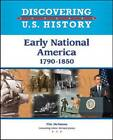 Early National America: 1790-1850 by Tim McNeese (Hardback, 2010)