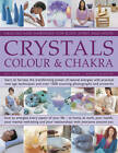 Crystals, Colour & Chakra: Learn to Harness the Transforming Power of Natural Energies with Practical New Age Techniques and Over 1000 Stunning Photographs and Artworks by Gill Hale, Susan Lilly, Simon Lilly, Josephine de Winter, Stella Martin (Paperback, 2012)