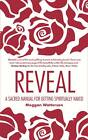 Reveal: A Sacred Manual for Getting Spiritually Naked by Meggan Watterson (Paperback, 2013)
