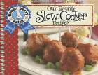 Our Favorite Slow-cooker Recipes Cookbook: Serve Up Meals That are Piping Hot, Delicious and Ready When You are...and Your Slow Cooker Does All the Work! by Gooseberry Patch (Spiral bound, 2013)