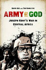 Army of God: Joseph Kony's War in Central Africa by Tim Hamilton, David Axe (Paperback, 2013)