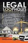 Legal Loopholes: Credit Repair Tactics Exposed by Charles Dickens (Paperback / softback, 2013)