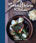 Seoultown Kitchen: Korean Recipes to Share with Family and Friends by Debbie Lee (Hardback, 2011)