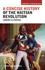 A Concise History of the Haitian Revolution by Jeremy D. Popkin (Paperback, 2011)