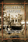 Children's Nature: The Rise of the American Summer Camp by Leslie Paris (Paperback, 2010)