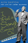 I Feel a Song Coming On: The Life of Jimmy McHugh by Alyn Shipton (Hardback, 2009)
