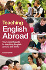 Teaching English Abroad: Your Expert Guide to Teaching English Around the World by Susan Griffith (Paperback, 2011)